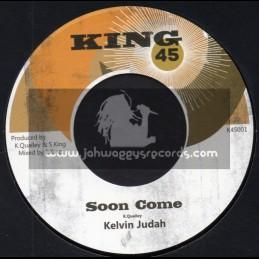 """King 45-7""""-Soon Come / Kelvin Judah"""