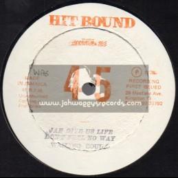 "Hit Bound-12""-Jah Give Us Life Don't Feel No Way / Wailing Soul + War / Wailing Soul And Ranking Trevor"