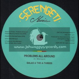 "Serengeti Music-7""-Problems All Around / Galas And The A-Threes + Problems Riddim / Serengetti All Stars"