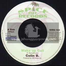 "Spice Isle Records-7""-Wake Up Call / Colin B + Love Makes A Woman / Desrene"