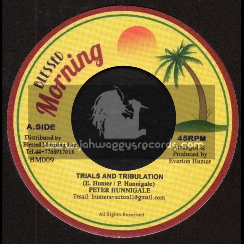 """Blessed Morning-7""""-Trials And Tribulations / Peter Hunnigale + Blender Special / Blessed Morning All Stars"""