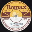 "Romax-7""-The Question / Max Romeo + Rat Poison / Ron Wilson"