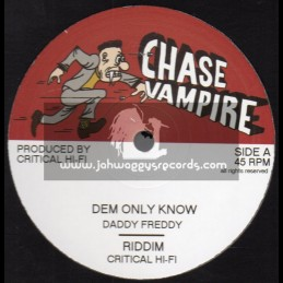 """Chase Vampire-12""""-Dem Only Know / Daddy Freddy + We Nah Need / Junior Roy"""