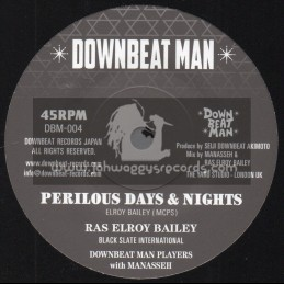 "Downbeat Man-7""-Perilous Days & Nights / Ras Elroy Bailey"