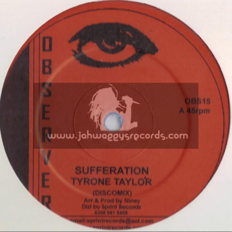 """OBSERVER-12""""-SUFFERATION / TYRONE TAYLOR + JAH I / THE JEWELES"""