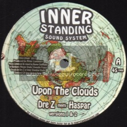 "Inner Standing Sound System-12""-Upon The Clouds / Dre Z Meets Haspar + Keep & Care Rmx / Chaddy Royal Meets Haspar"