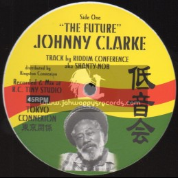 "Tokyo Connexion-12""-The Future / Riddim Conference - Johnny Clarke"