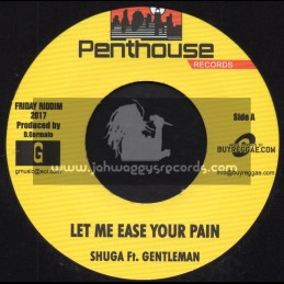 """Penthouse Records-7""""-Let Me Ease Your Pain / Shuga Ft. Gentleman + One Day At A Time / C Sharpe"""