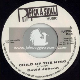 "PICK A SKILL 7""-CHILD OF THE KING/DAVID JAHSON"