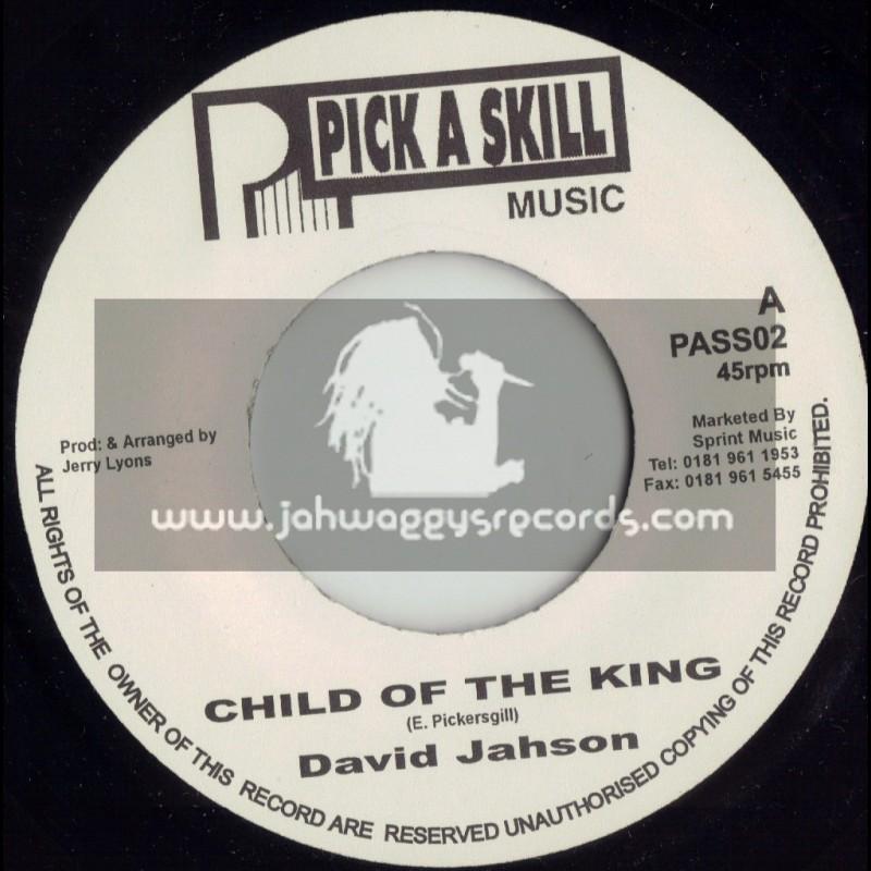 "PICK A SKILL 7""-CHILD OF THE KING/DAVID JAHSON"