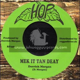 "Hop-7""-Mek It Tan Deay / Derrick Morgan + Green Hornet / Lennox Brown"