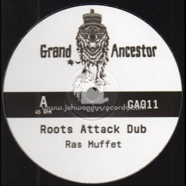 "Grand Ancestor-12""-Roots Attack Dub / Ras Muffet + Its Magic Dub / Ras Muffet"