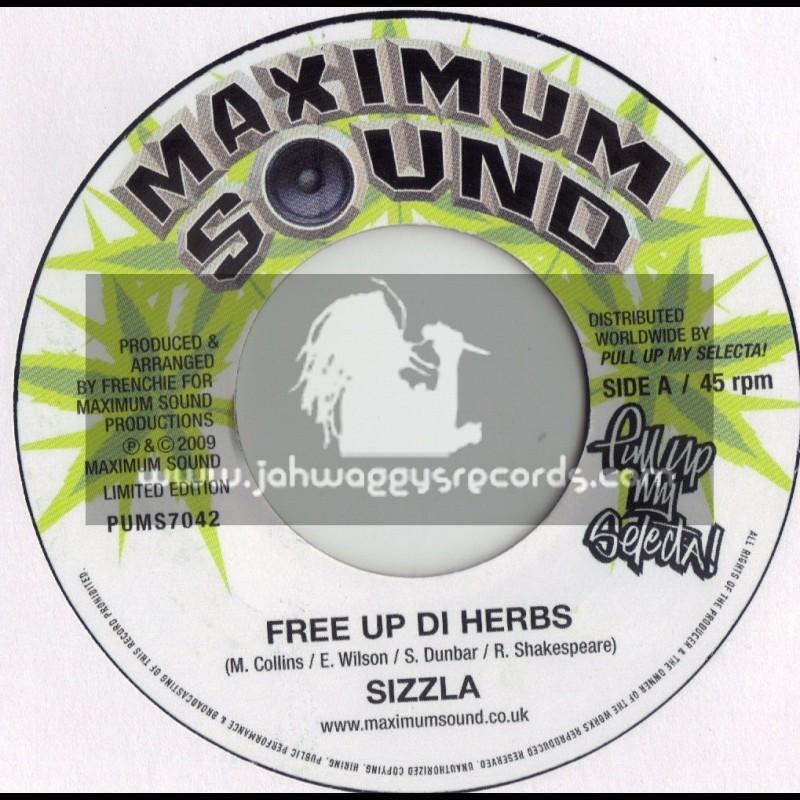"MAXIMUM SOUNDS 7""-FREE UP DI HERBS/SIZZLA"