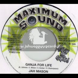 """MAXIMUM SOUNDS 7""""-GANJA FOR LIFE/JAH MASON"""