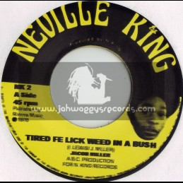 "NEVILLE KING-7""-TIRED FI LICK WEED IN A BUSH/JACOB MILLER"