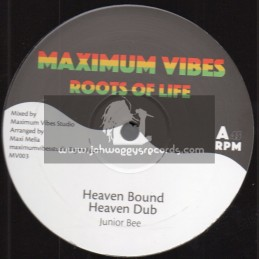 """Maximum Vibes Roots Of Life-12""""-Heaven Bound / Junior Bee + Heavenly Bound / Junior Bee"""