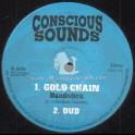 "Conscious Sounds-10""-Gold Chain / Dandelion + Look To The East / Bush Chemists"