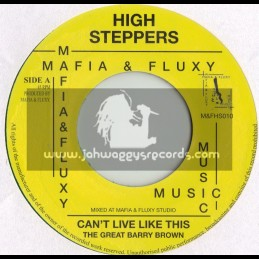 "HIGH STEPPERS/MAFIA & FLUXY-7""-CANT LIVE LIKE THIS / THE GREAT BARRY BROWN"