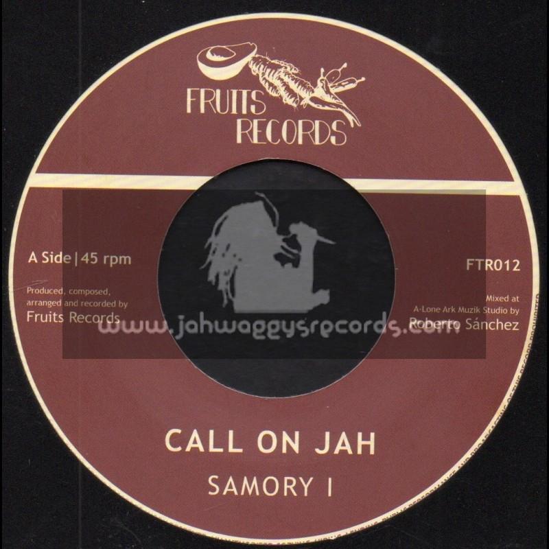 "Fruits Records-7""-Call On Jah / Samori I"