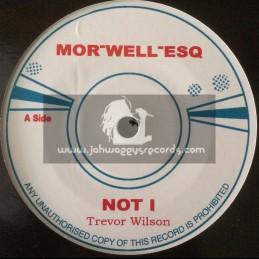 """Morwell Esq-7""""-Not I / Trevor Wilson + Give One Remie / Trevor Wilson"""