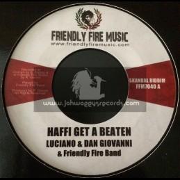 "Friendly Fire Music-7""-Haffe Get A Beaten / Liciano And Dan Giovanni + Man Like Me / Myki Tuff"