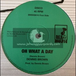 "D.E.B. Music-12""-Oh What A Day / Dennis Brown + Man Next Door / Dennis Brown"