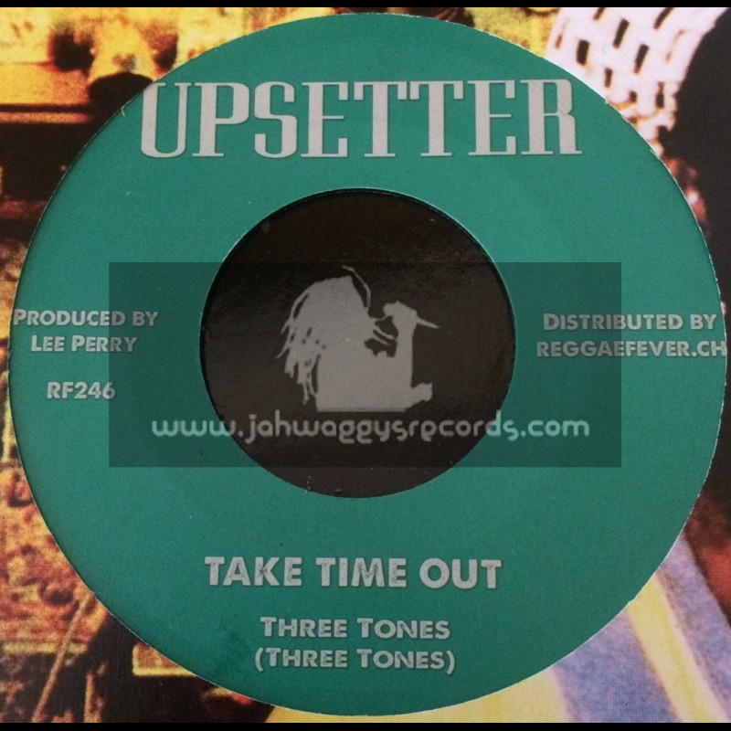 """Upsetter-7""""-Take Time Out / Three Tones + Where Love Goes / Donald Smythe"""