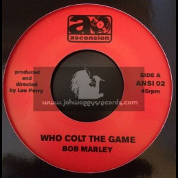 "Ascention-7""-Who Colt The Game / Bob Marley"