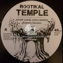 "Rootikal Temple-12""-Stop Look And Listen / Roberto Sanchez + Flute Stop / Don Fe"