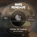 "Roots Renegade Records-7""-Gimme Di Torch / Queen Omega + Steppin Out / Blackout JA"