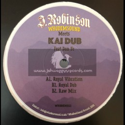 "Whodemsound-12""-Royal Vibration + Royal Dub / J.Robinson Meets Kai Dub Feat. Don Fe"