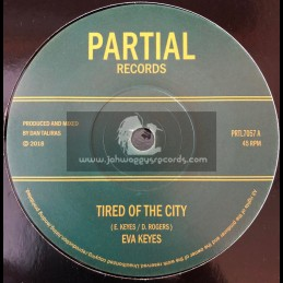 "Partial Records-7""-Tired Of The City / Eva Keys + Dub Of The City / Dan Taliras"