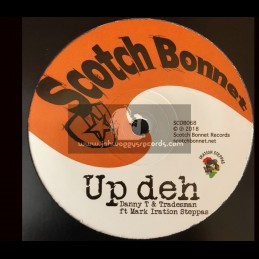 "Scotch Bonnet-12""-Up Deh / Danny T & Tradesman Ft. Mark Iration Steppas"