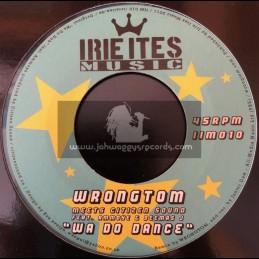 """Irie Ites Music-7""""-Wa Do Dance / Wrongtom Meets Citizen Sound + Wa Do Dub / Jstar Meets Citizen Sound"""