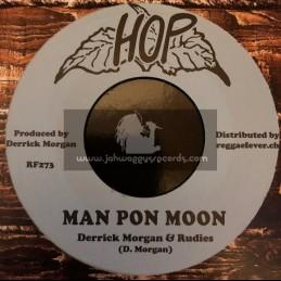 "Hop-7""-Man Pon Moon / Derrick Morgan & Rudies + Copycats / The Clan"