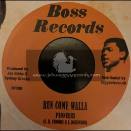 "Boss Records-7""-Run Come Walla / Pioneers + Having A Party / Dennis Walks & Pioneers"
