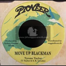 "Pioneer-7""-Move Up Blackman / Tyrone Taylor"