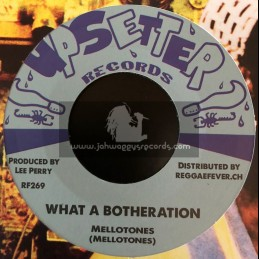 """Upsetters-7""""-What A Botheration / Mellotones + Broken Hearted Melody / Silvertones"""