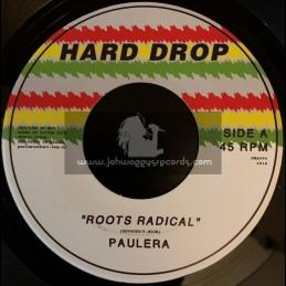 "Hard Drop-7""-Roots Radical / Paulera"