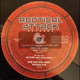 """Rootical Attack Records-12""""-Here We Come / Dubshot + Wicked Ago Run Away / Lasai & Tozer"""