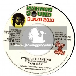 "MAXIMUM SOUNDS-7""-ETHNIC CLEANSING / YAMI BOLO + DEAN FRASER SAX PIECE , DUNZA 2010"