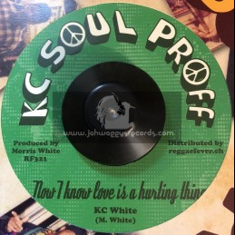 """KC Soul Proff-7""""-Now I Know Love Is A Hurting Thing / KC White"""