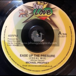 """One Love Records-7""""-Ease Up The Pressure / Michael Prophet + Ease Up Dub / Jazzwad"""
