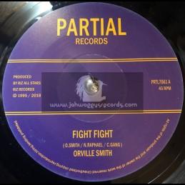 "Partial Records--7""-Fight Fight / Orville Smith + Rizistance Dub / Riz All Stars"