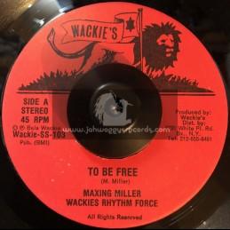 "Wackies-7""-To Be Free / Maxing Miller - Wackies Rhythm Force - Original Press"
