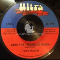 "Ultra Records-7""-Keep The Troubles Down / Flick Wilson + Troubled / Skin, Flesh & Bones"