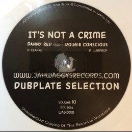 Jah Waggys Dubplate Selection Vol 10-Its Not A Crime / Danny Red Meets Dougie Conscious-Limited White Vinyl Edition