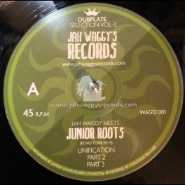 JAH WAGGYS DUBPLATE SELECTION VOL 3-UNIFICATION/JAH WAGGY MEETS JUNIOR ROOTS(ECHTONE HI FI)+ODYSSEY DUB/JUNIOR-B