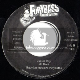 "FURYBASS SOUND SYSTEM-7""-BABYLON PRESSURE THE YOUTHS/JUNIOR ROY+GIVE PRAISES/ZAREB"