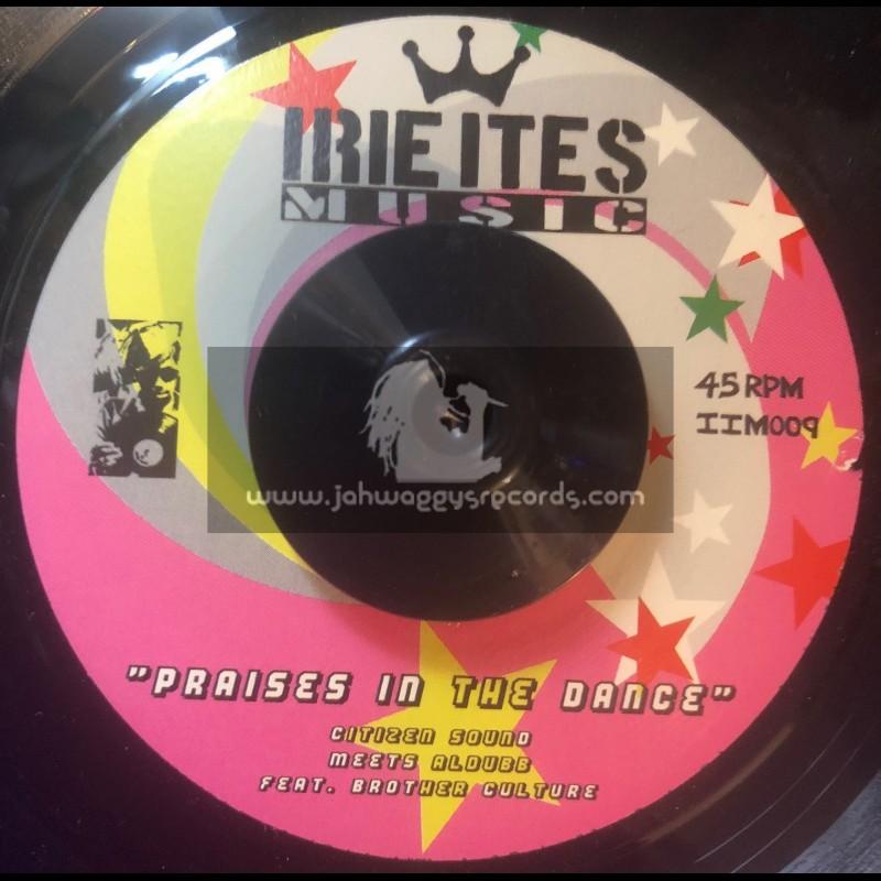 "Irie Ites Music-7""-Praises In The Dance / Citizen Sound Meets Aldubb Feat. Brother Culture"